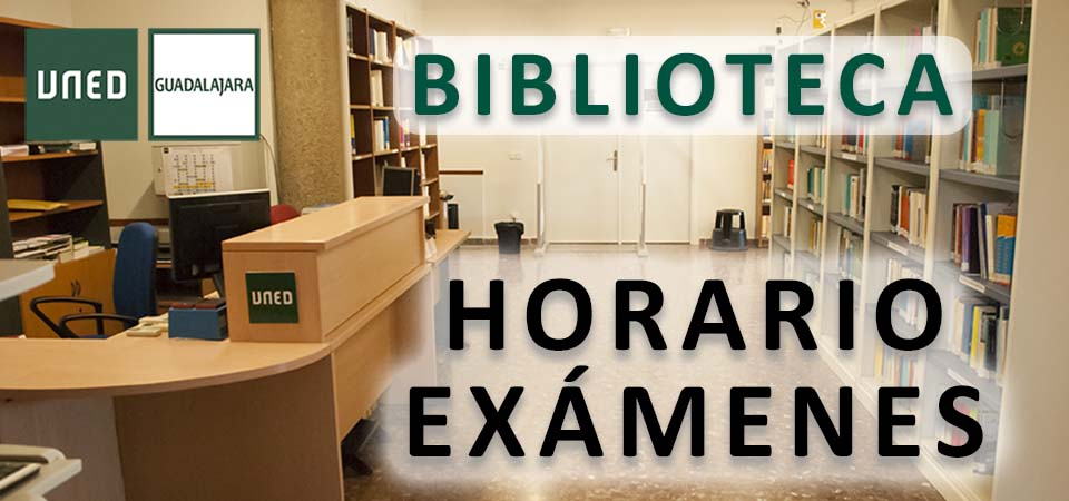 horario biblioteca examenes centro asociado uned guadalajara